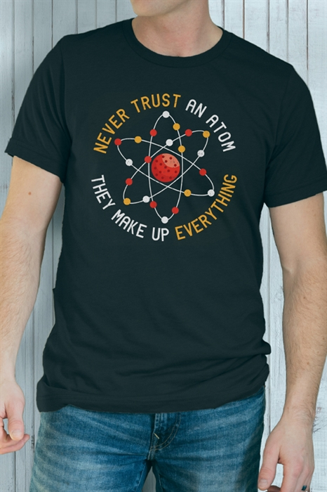 Picture of Never Trust An Atom Graphic Tee
