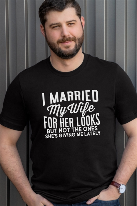 Picture of Married My Wife For Her Looks Graphic Tee